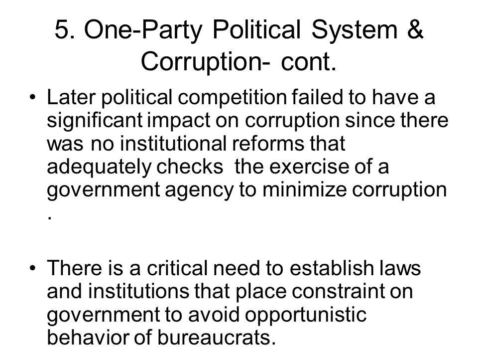 5. One-Party Political System & Corruption- cont.