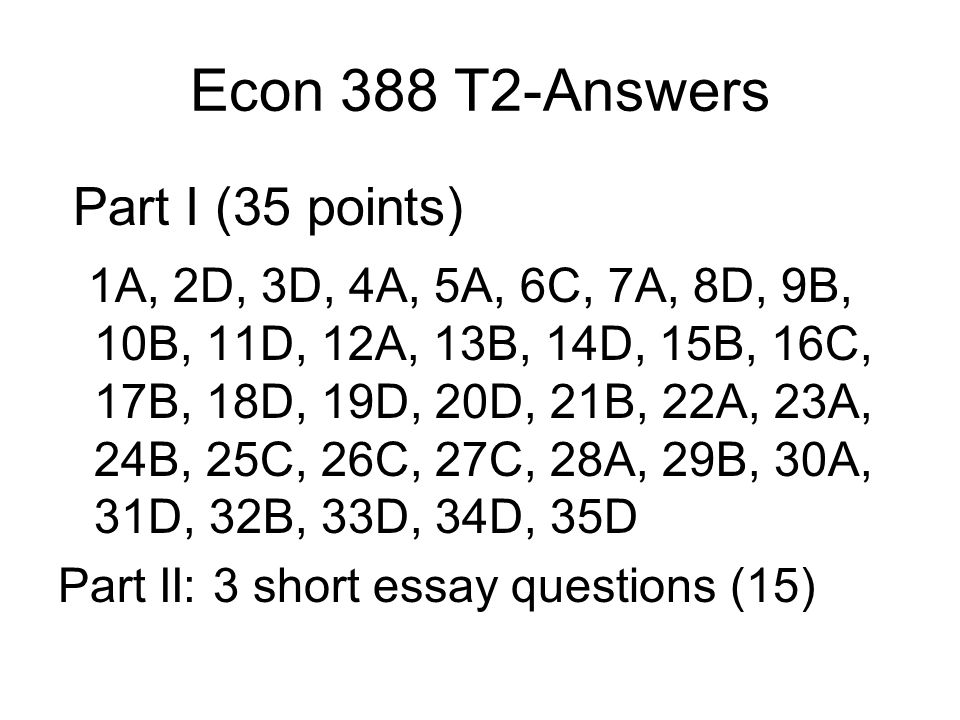 Econ 388 T2-Answers Part I (35 points)