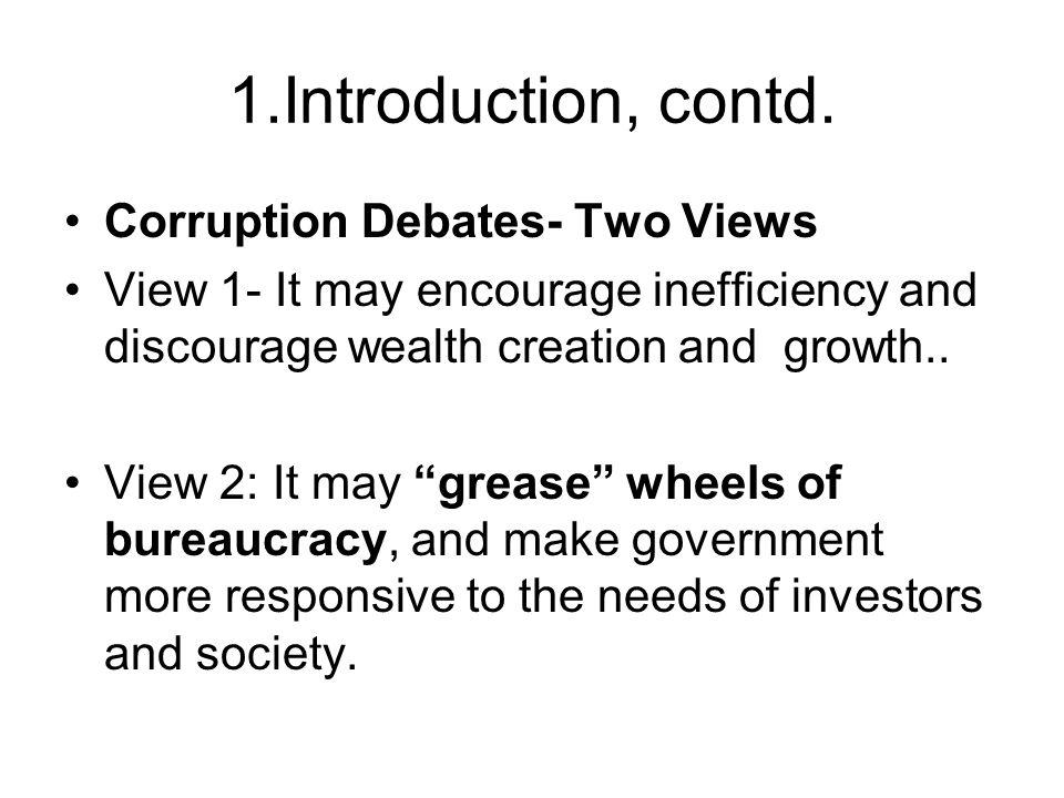 1.Introduction, contd. Corruption Debates- Two Views