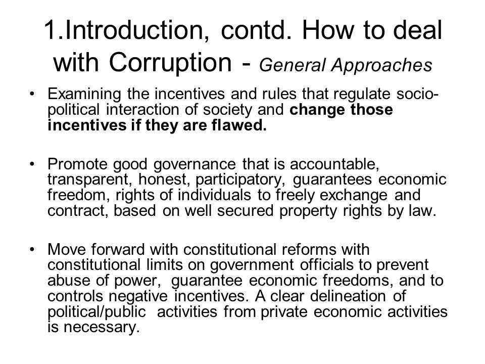 1.Introduction, contd. How to deal with Corruption - General Approaches