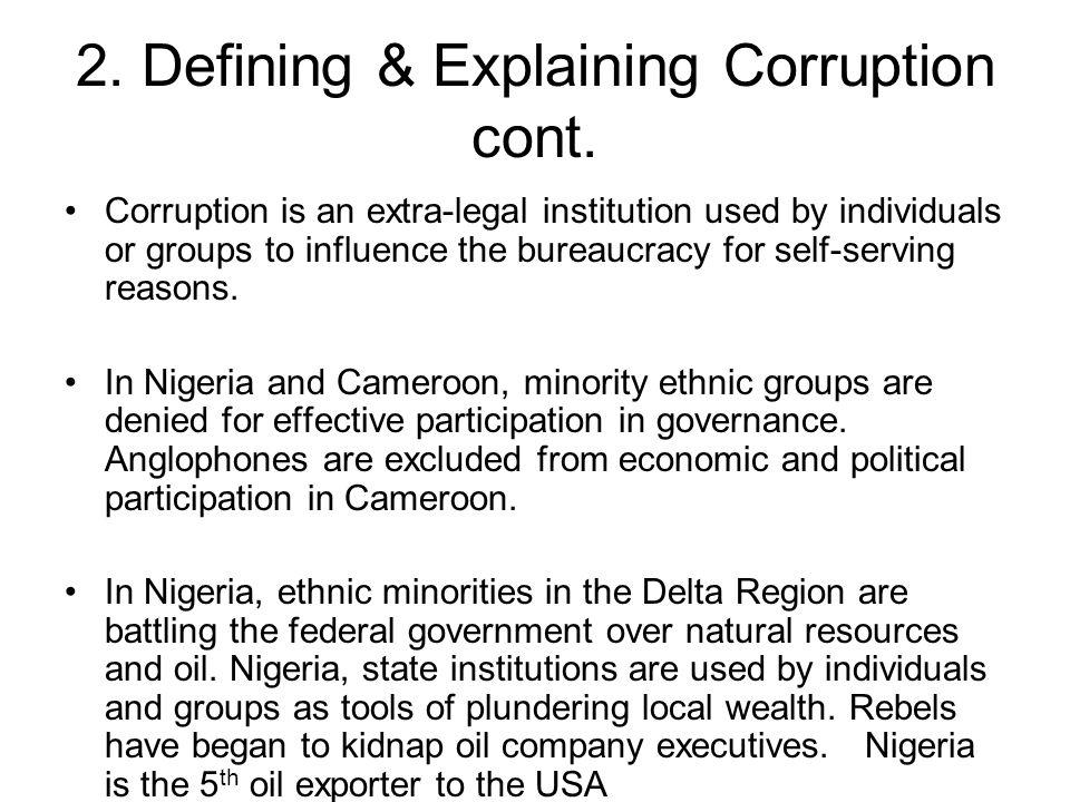 2. Defining & Explaining Corruption cont.