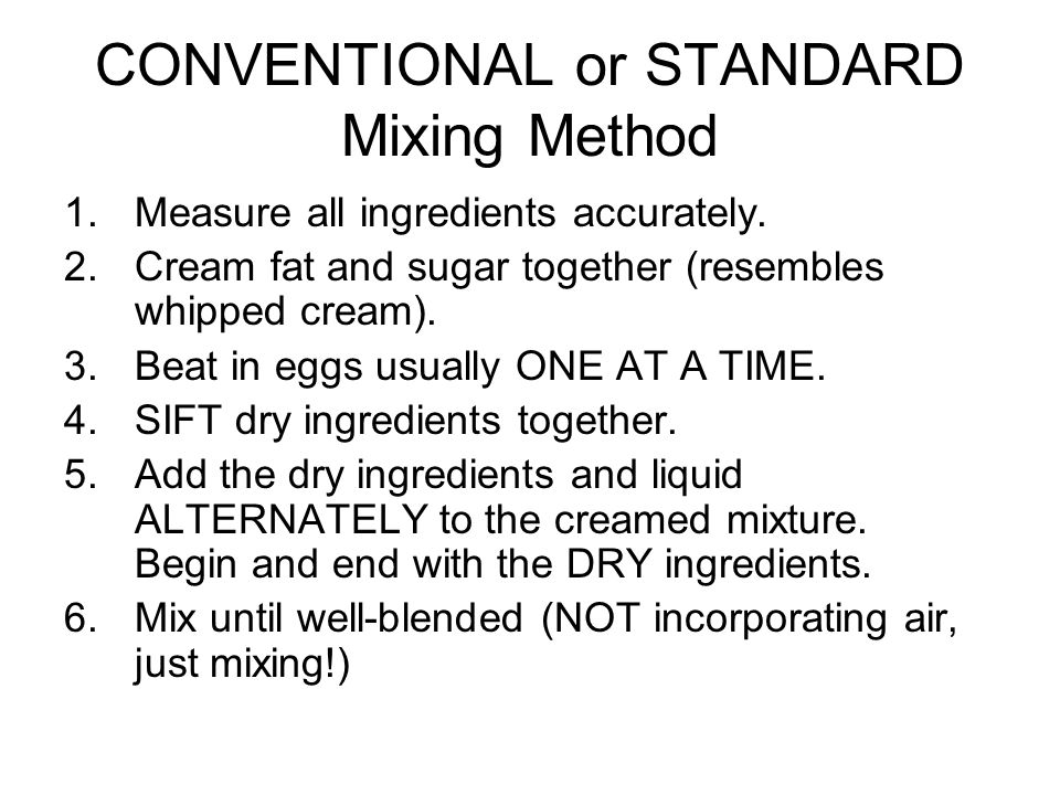 CONVENTIONAL or STANDARD Mixing Method