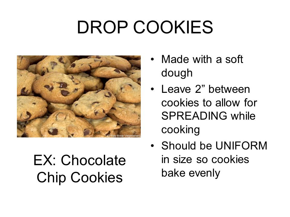 EX: Chocolate Chip Cookies