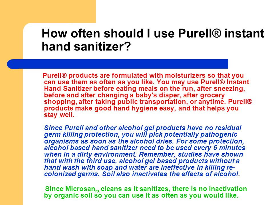 How often should I use Purell® instant hand sanitizer
