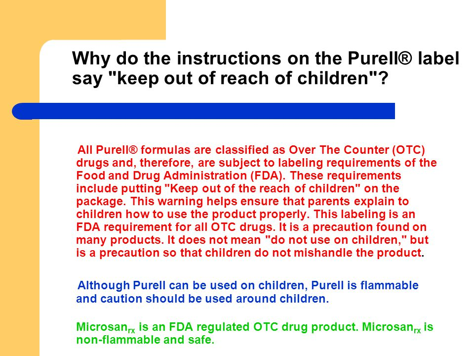 Why do the instructions on the Purell® label say keep out of reach of children