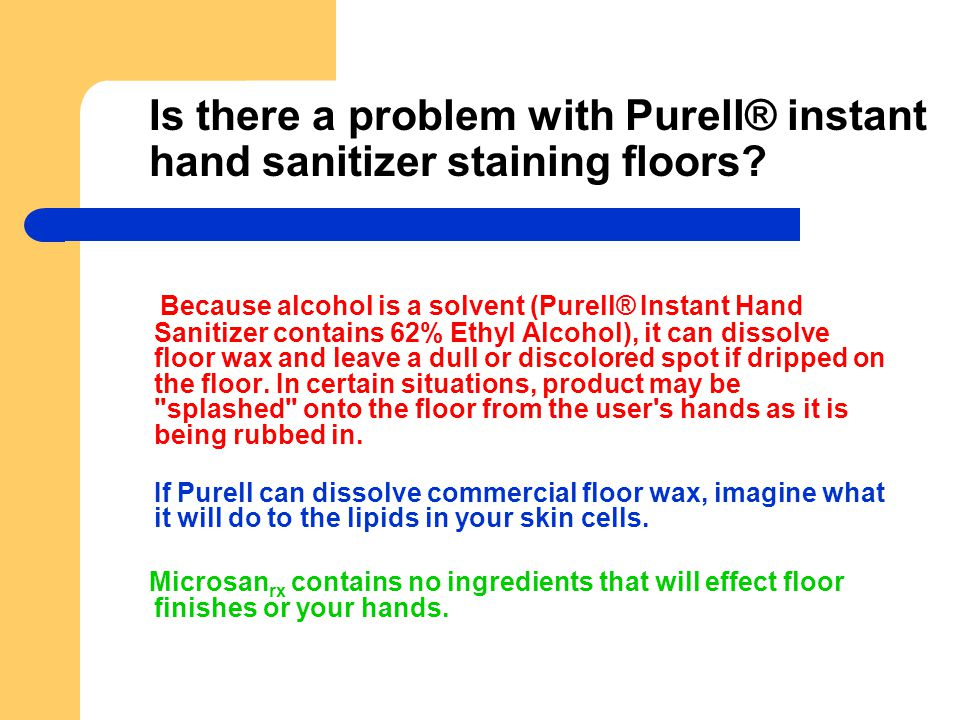 Is there a problem with Purell® instant hand sanitizer staining floors