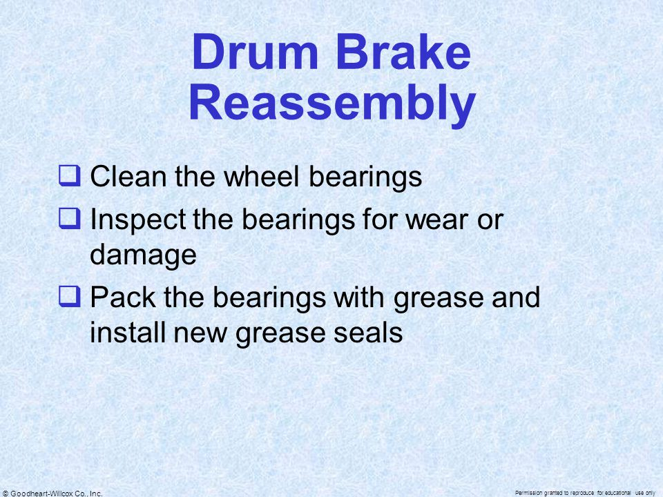 Drum Brake Reassembly Clean the wheel bearings