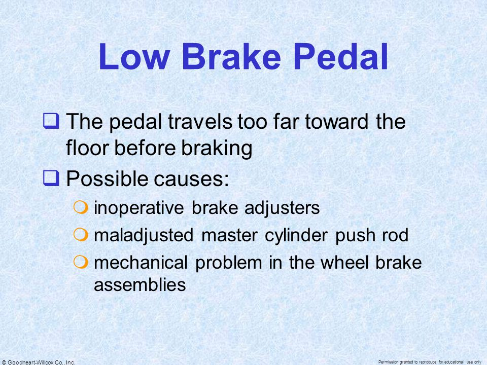 Low Brake Pedal The pedal travels too far toward the floor before braking. Possible causes: inoperative brake adjusters.