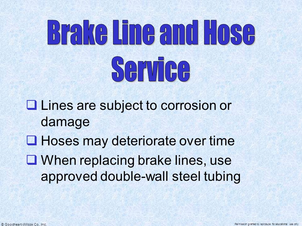 Brake Line and Hose Service Lines are subject to corrosion or damage