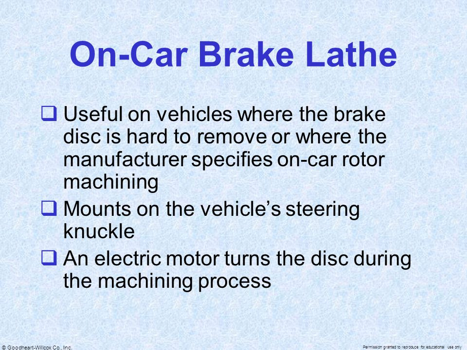 On-Car Brake Lathe Useful on vehicles where the brake disc is hard to remove or where the manufacturer specifies on-car rotor machining.