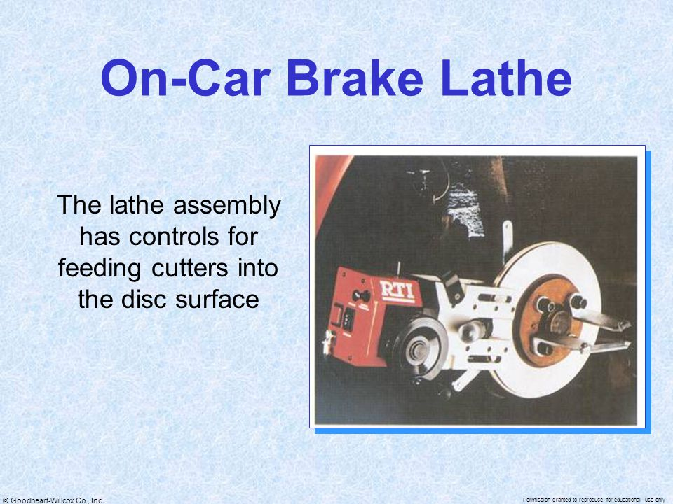 On-Car Brake Lathe The lathe assembly has controls for feeding cutters into the disc surface