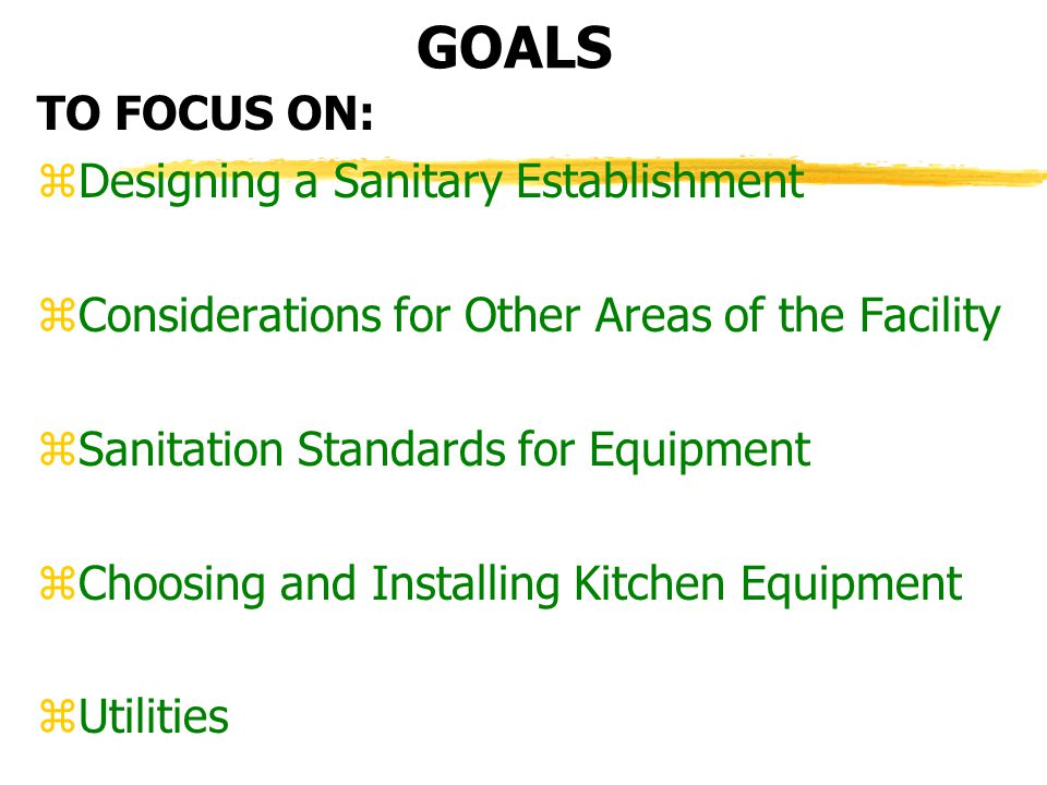 GOALS TO FOCUS ON: Designing a Sanitary Establishment