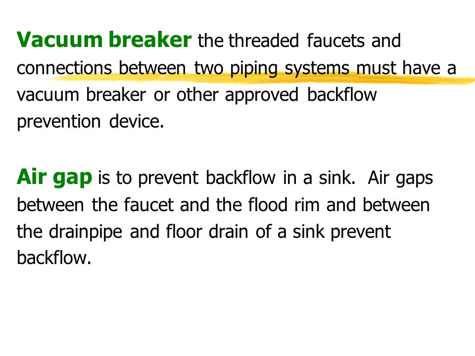 Vacuum breaker the threaded faucets and