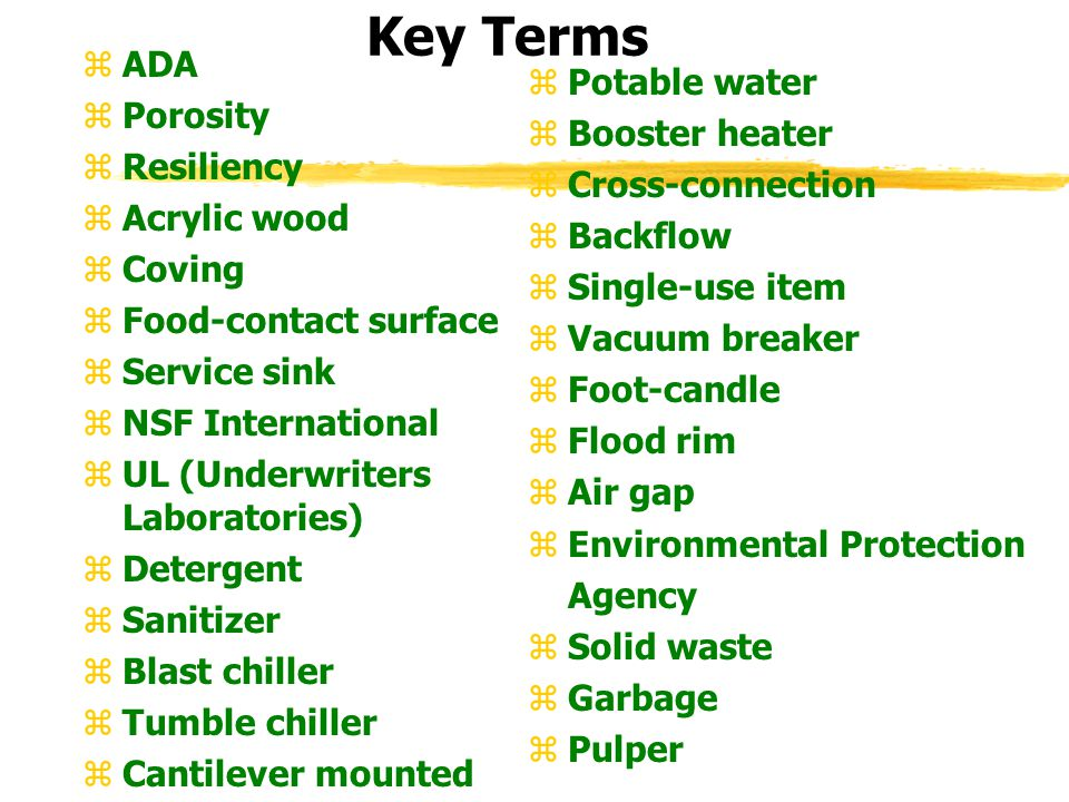Key Terms ADA Porosity Potable water Booster heater Resiliency