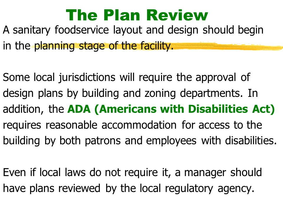 The Plan Review A sanitary foodservice layout and design should begin