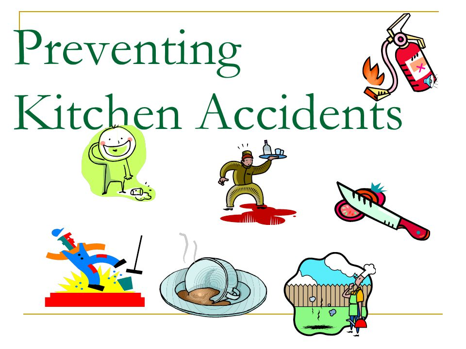 Preventing Kitchen Accidents - ppt video online download
