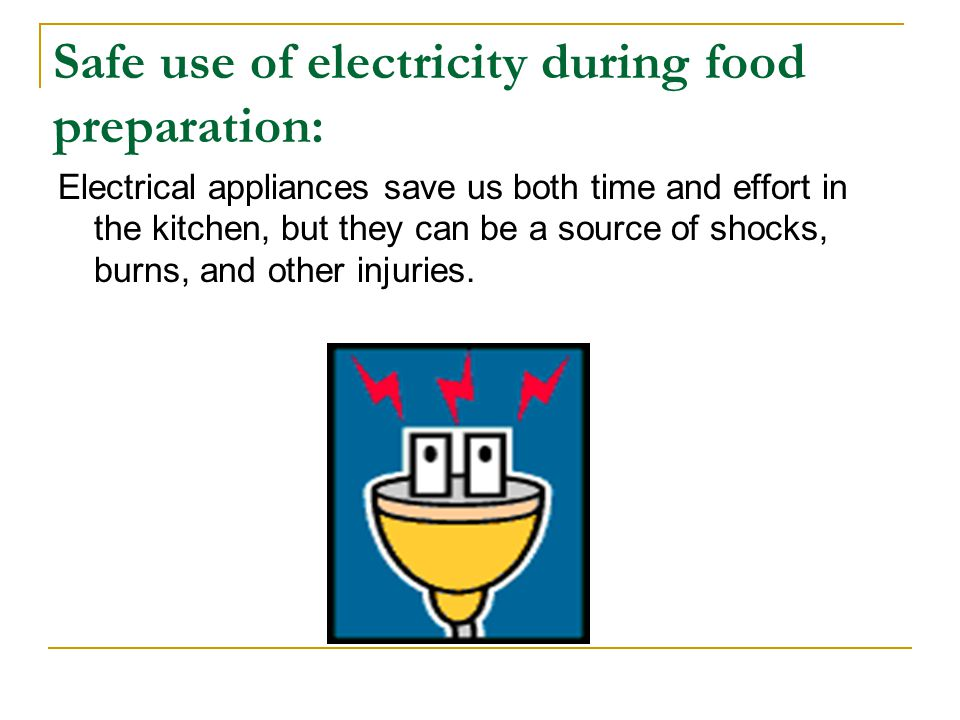 Safe use of electricity during food preparation:
