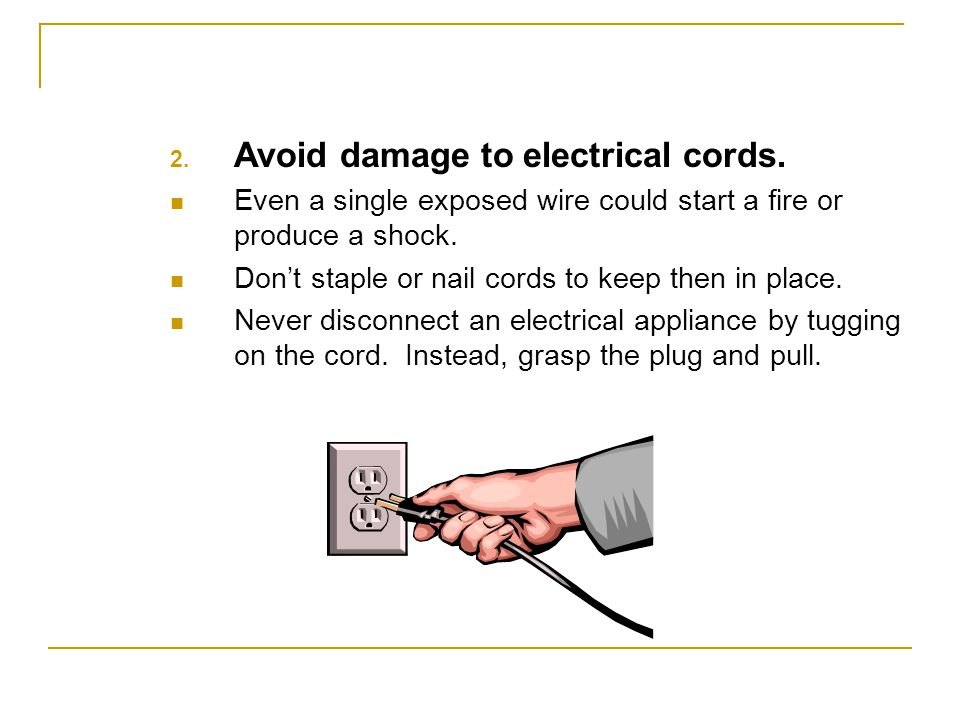 Avoid damage to electrical cords.