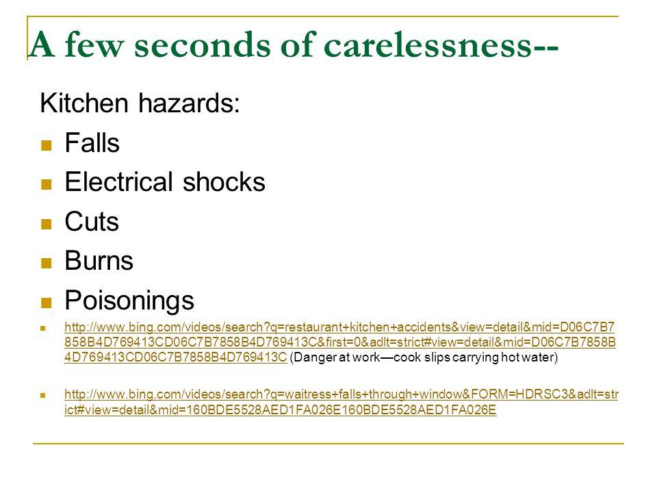 A few seconds of carelessness--