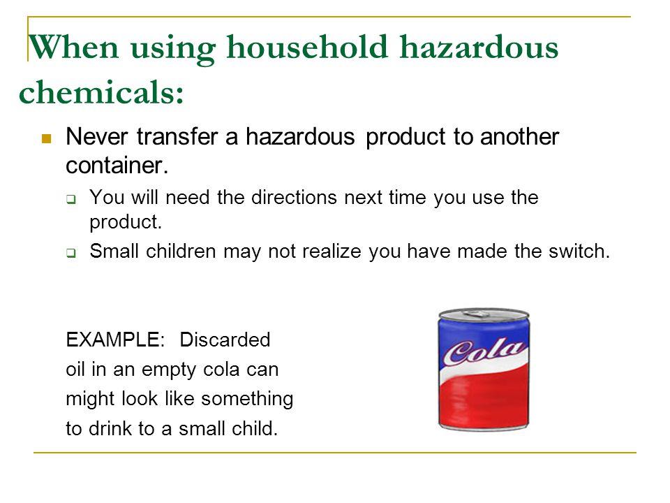 When using household hazardous chemicals: