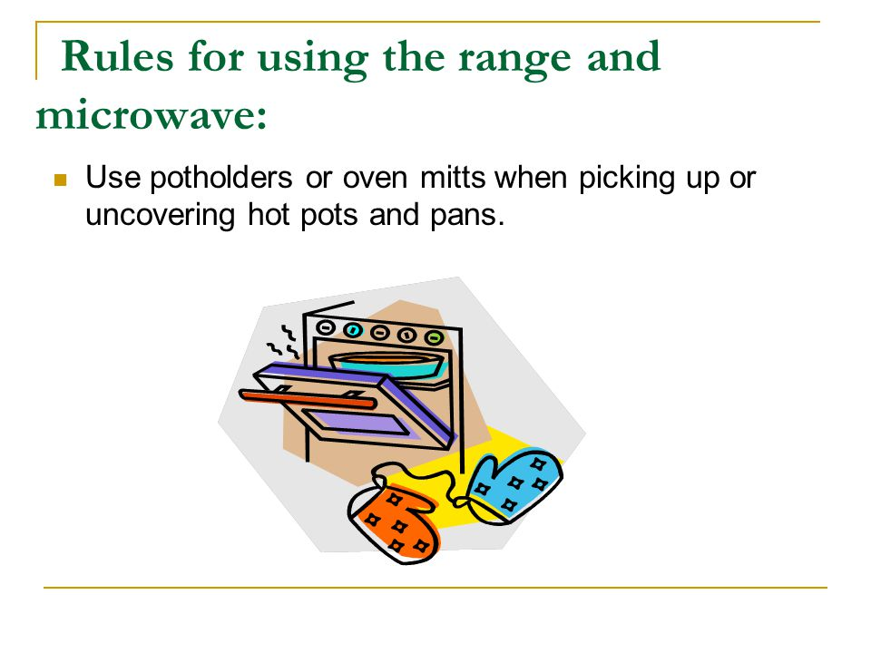 Rules for using the range and microwave: