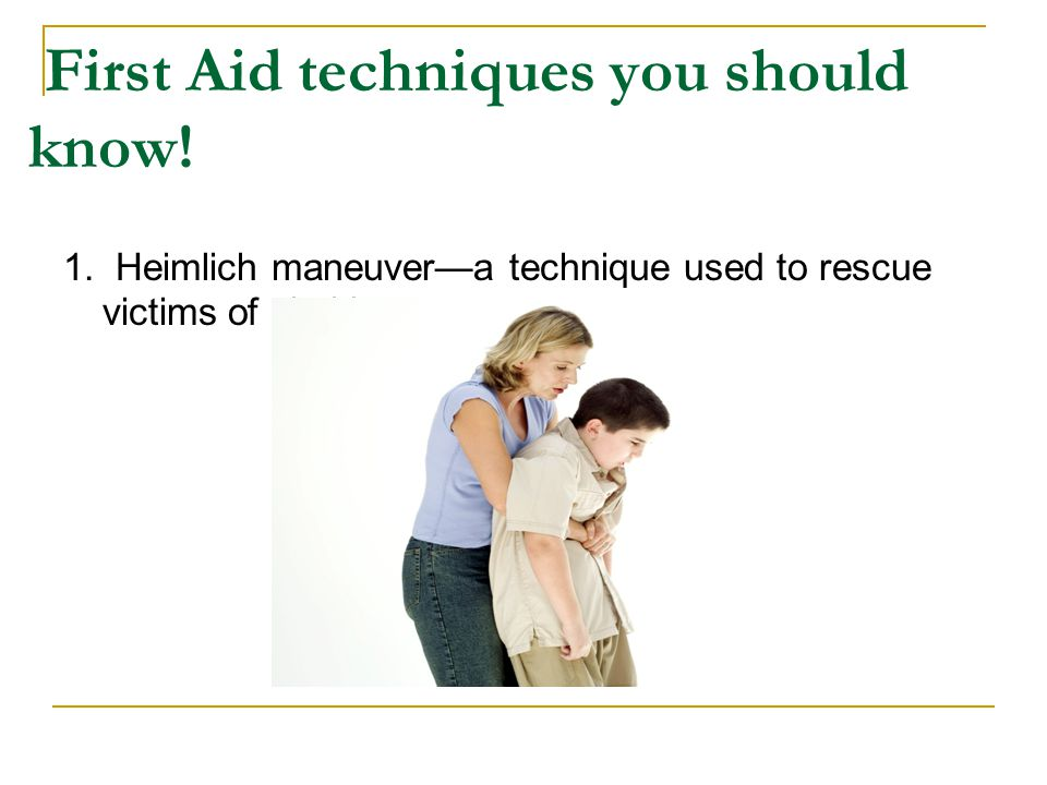 First Aid techniques you should know!