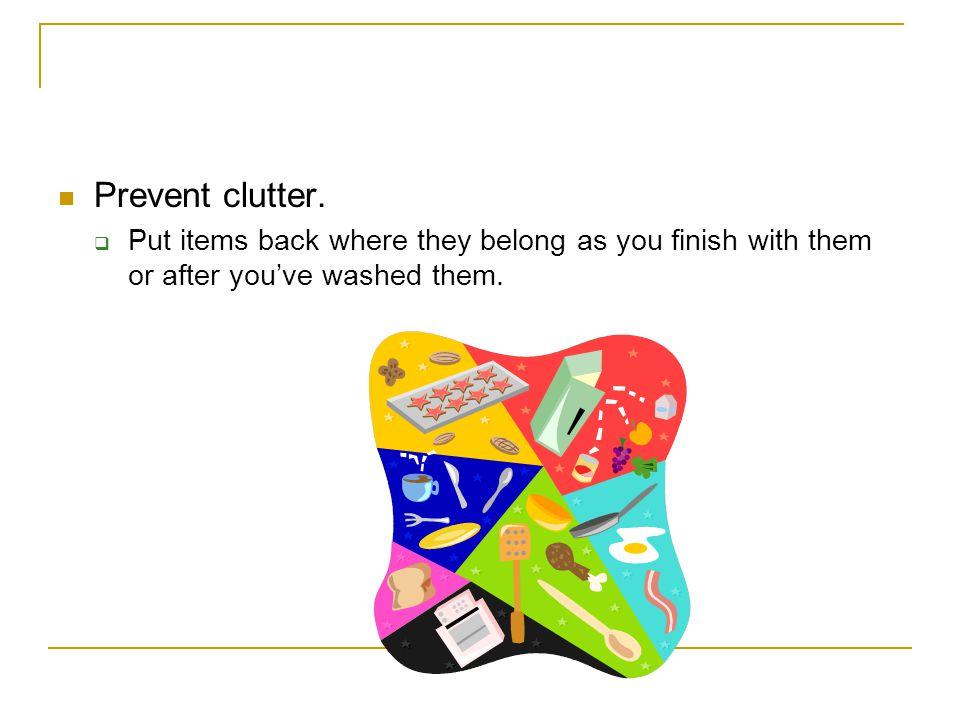 Prevent clutter.