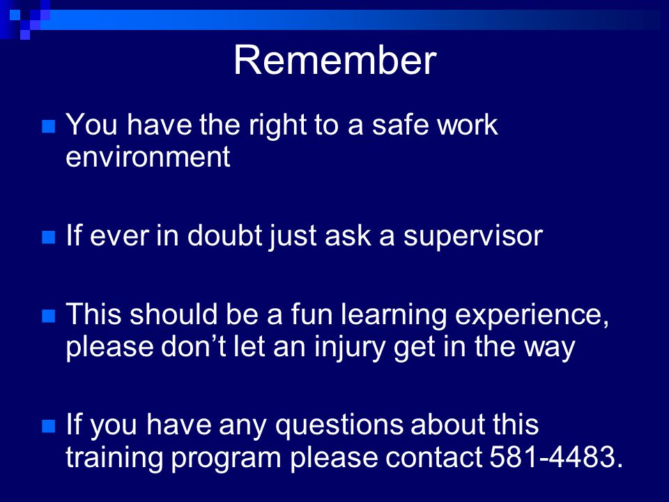 Remember You have the right to a safe work environment