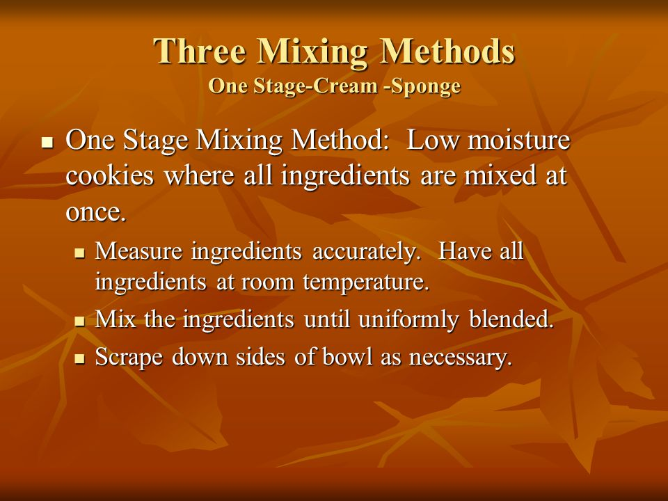 Three Mixing Methods One Stage-Cream -Sponge
