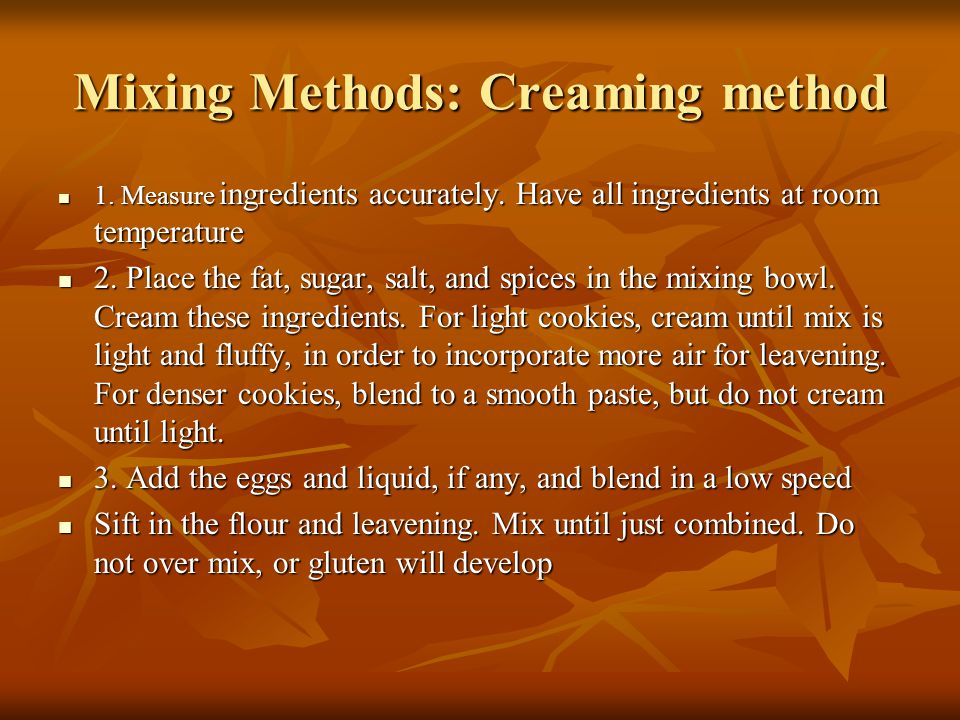 Mixing Methods: Creaming method
