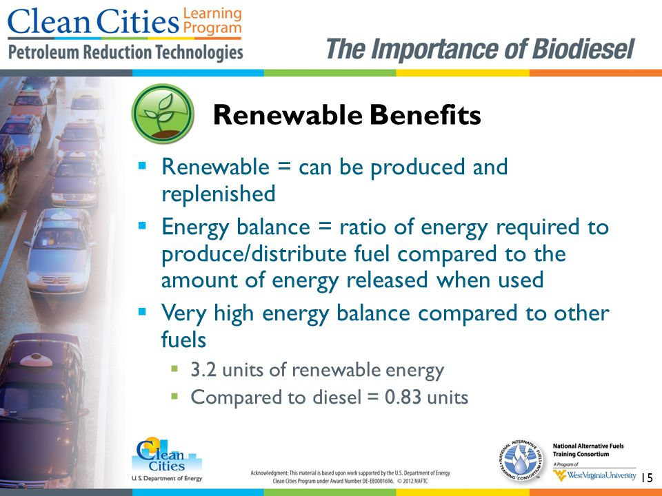 Renewable Benefits Renewable = can be produced and replenished