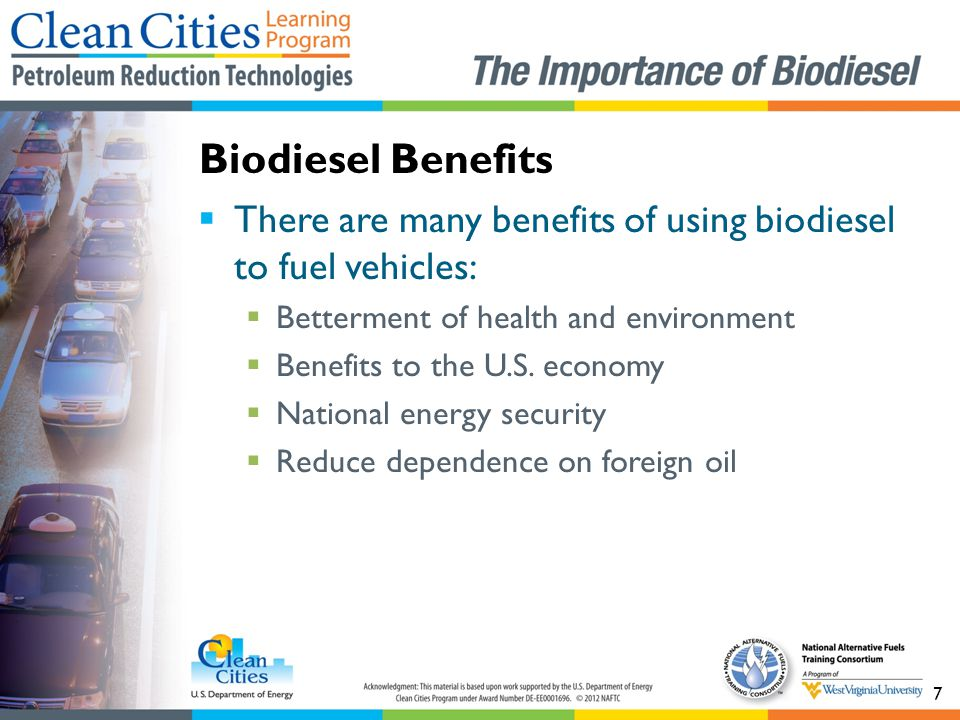 Biodiesel Benefits There are many benefits of using biodiesel to fuel vehicles: Betterment of health and environment.
