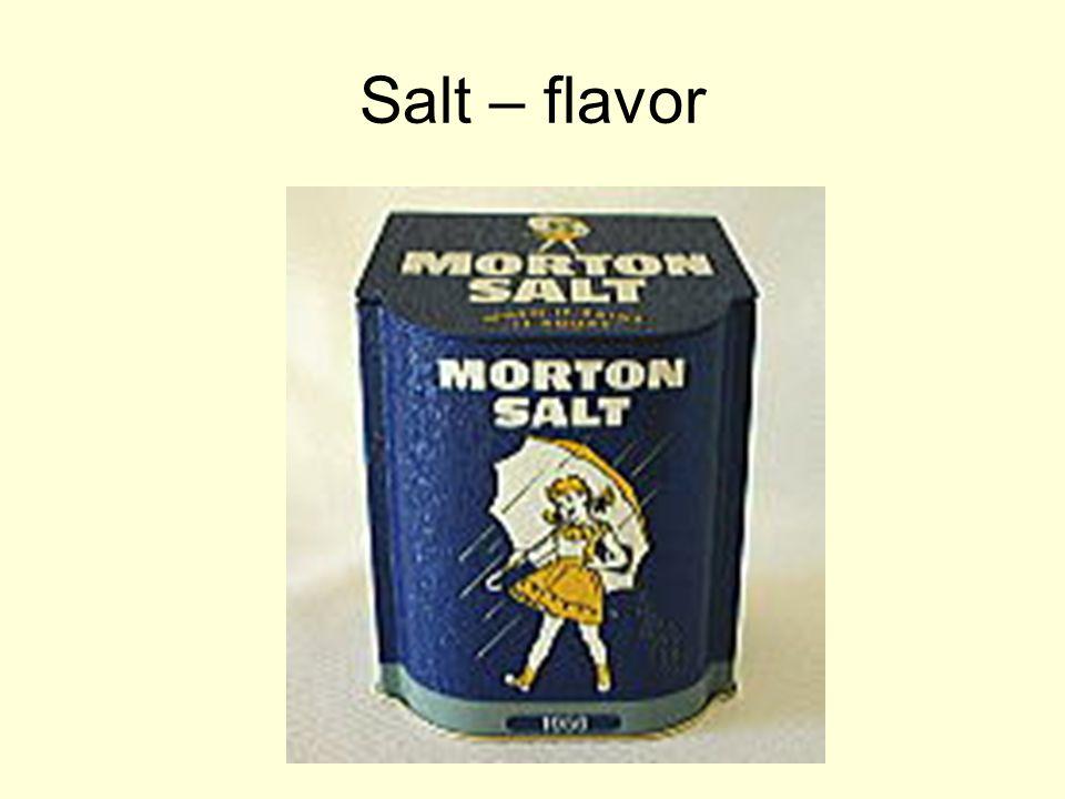 Salt – flavor