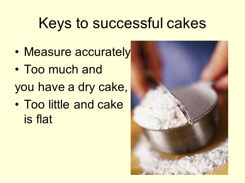 Keys to successful cakes