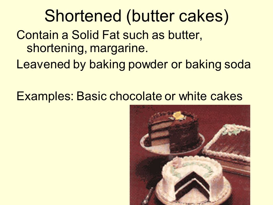Shortened (butter cakes)