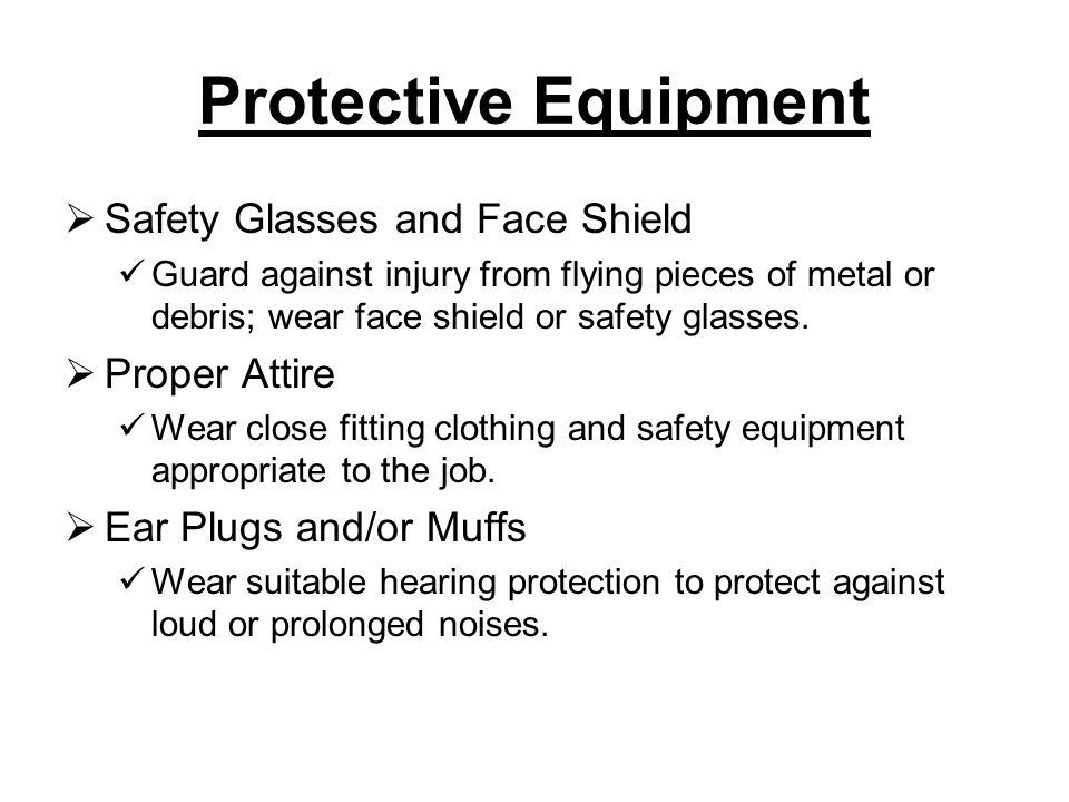 Protective Equipment Safety Glasses and Face Shield Proper Attire