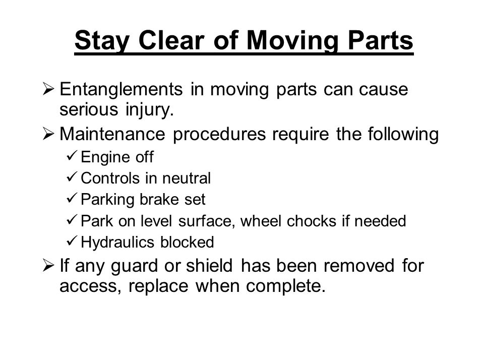 Stay Clear of Moving Parts