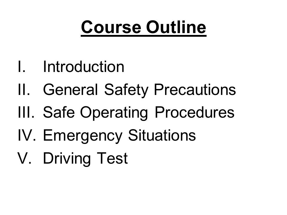Course Outline Introduction General Safety Precautions