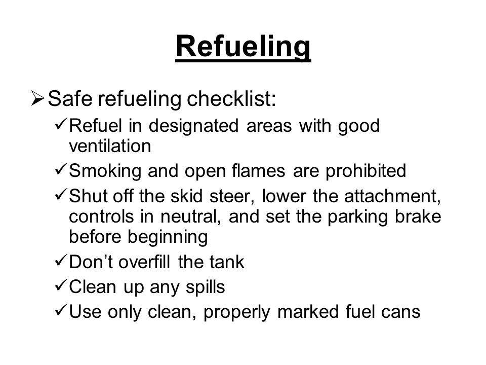 Refueling Safe refueling checklist: