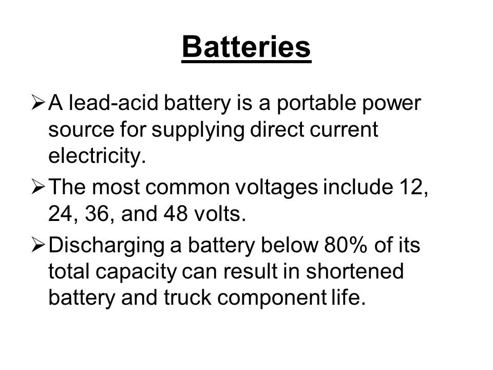 Batteries A lead-acid battery is a portable power source for supplying direct current electricity.