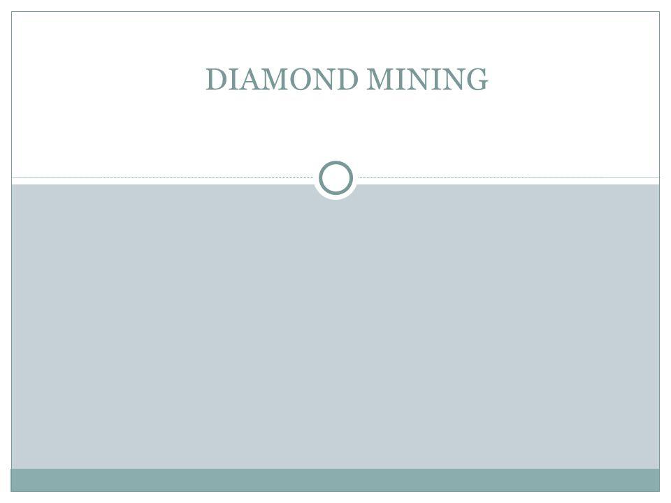 DIAMOND MINING 1 1