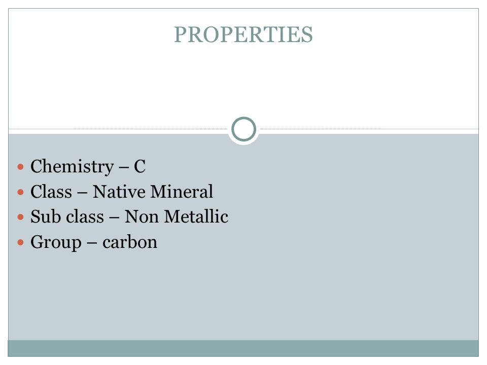 PROPERTIES Chemistry – C Class – Native Mineral
