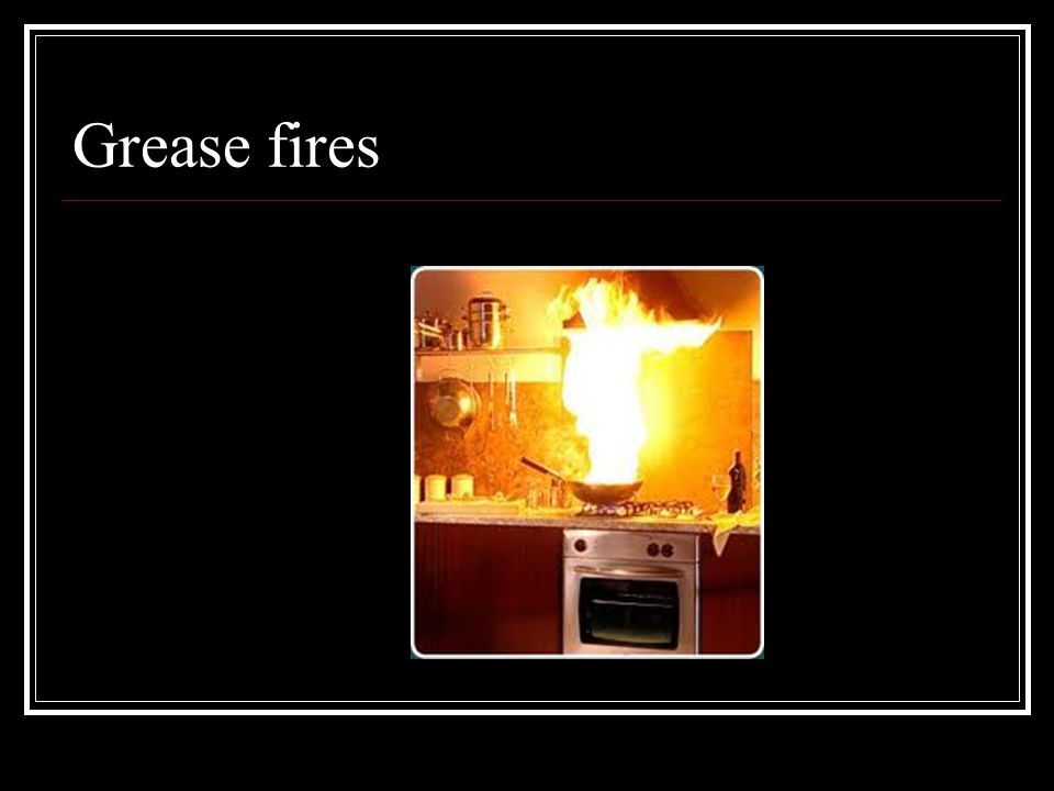 Grease fires