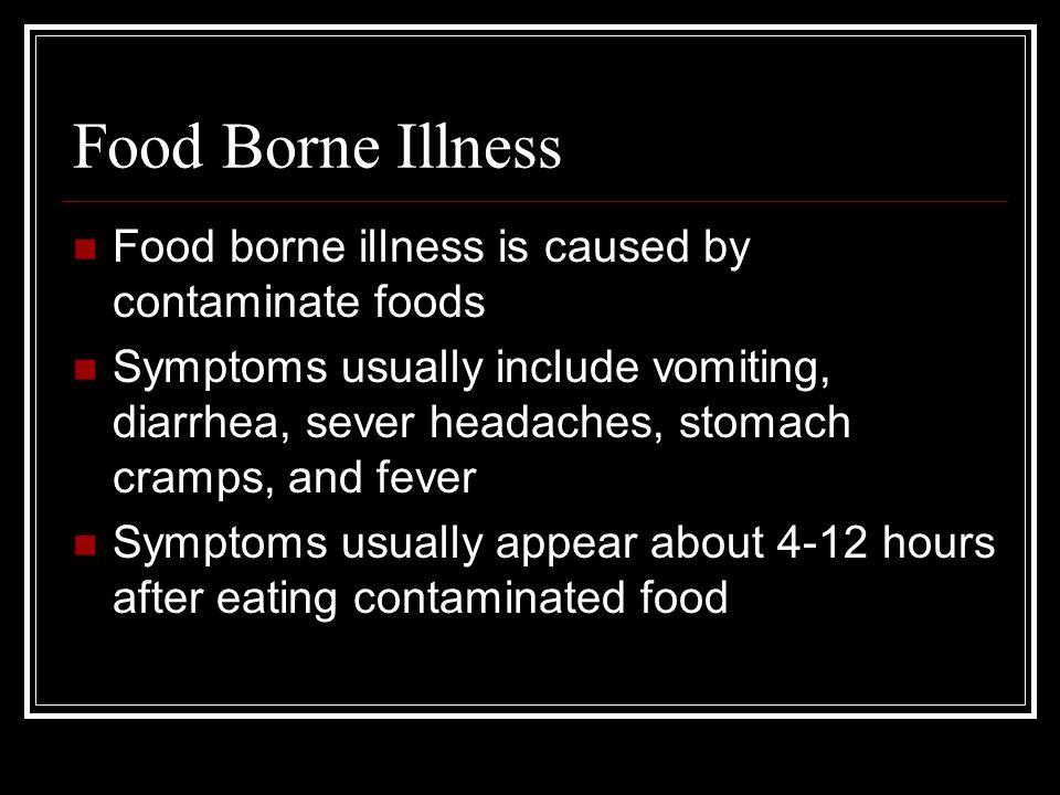 Food Borne Illness Food borne illness is caused by contaminate foods