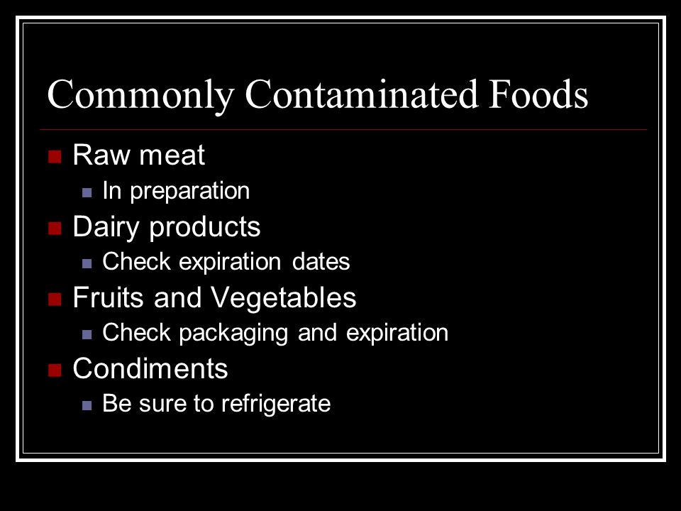 Commonly Contaminated Foods