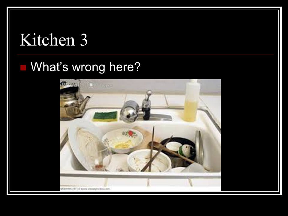 Kitchen 3 What's wrong here