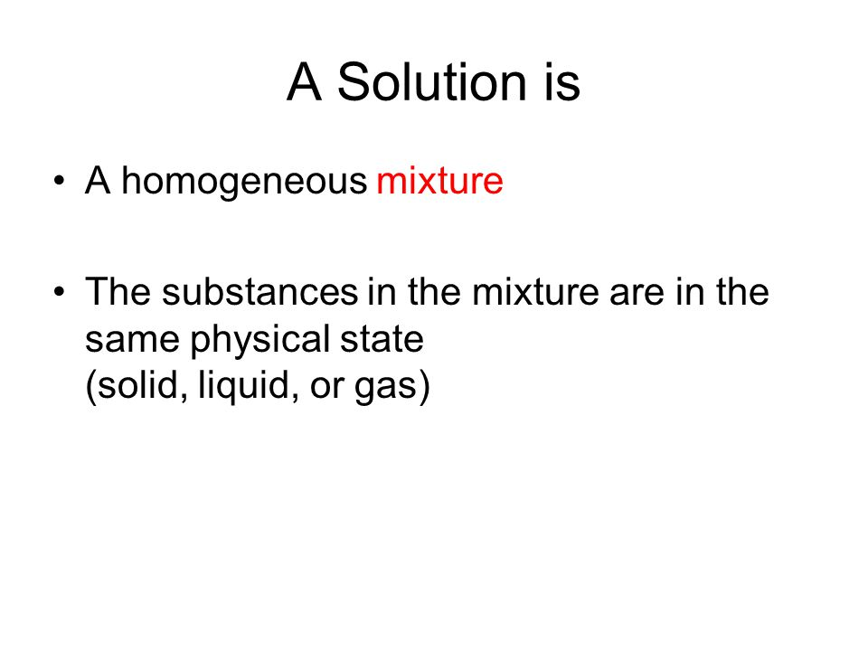 A Solution is A homogeneous mixture