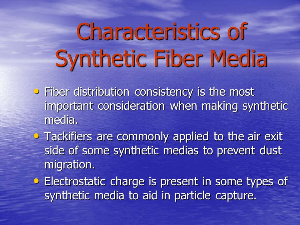 Characteristics of Synthetic Fiber Media