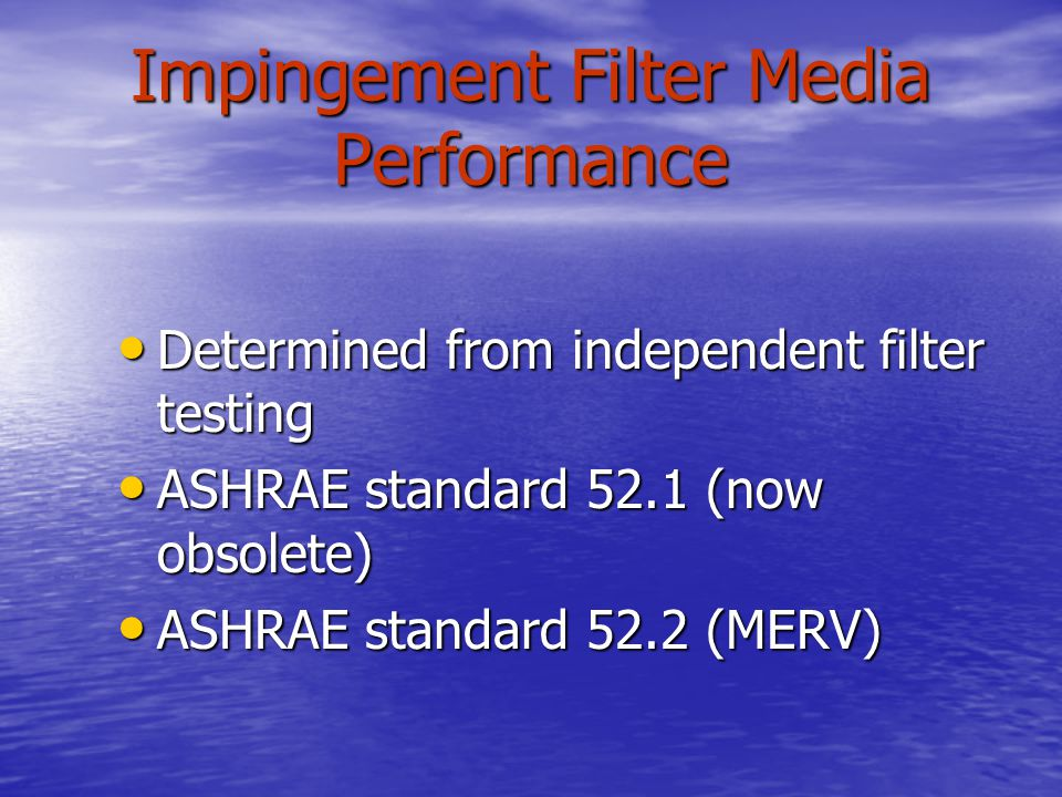 Impingement Filter Media Performance