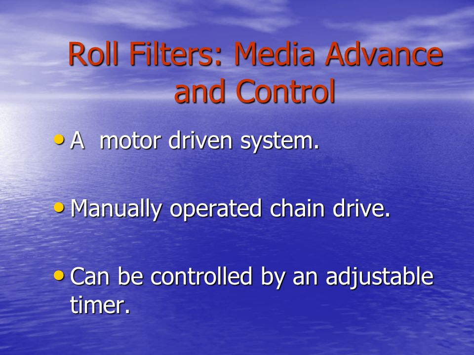 Roll Filters: Media Advance and Control